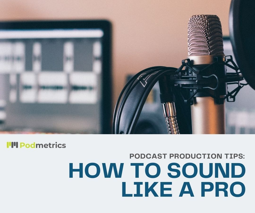 podcast production tips